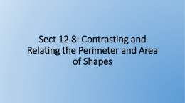 Sect 12.8: Contrasting and Relating the Perimeter and Area