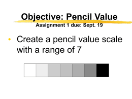 Objective: Pencil Value Assignment 1 due: Sept. 19