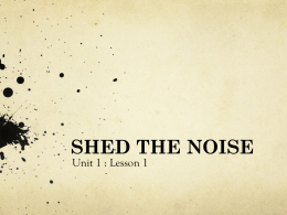 Lesson 2 - SHED THE NOISE