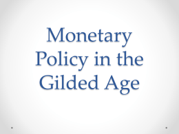 Monetary Policy in the Gilded Age