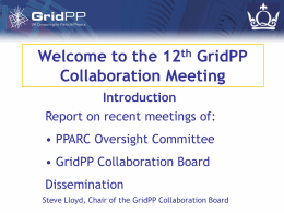 Welcome to the 12th GridPP Collaboration Meeting