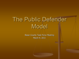 THE PUBLIC DEFENDER MODEL - Bexar County Task Force