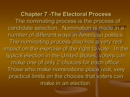 Chapter 7 -The Electoral Process The nominating process is