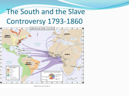 The South and the Slave Controversy 1793-1860