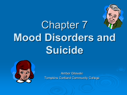 Durand and Barlow Chapter 6: Mood Disorders and Suicide