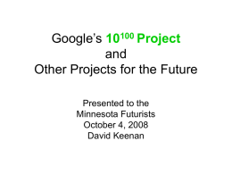 Google's 10100 Project and Other Projects for the Future
