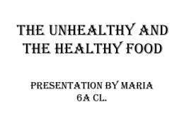 The unhealthy and the healthy food