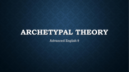 Archetypal theory - Ms. Stanton: English (GHS)