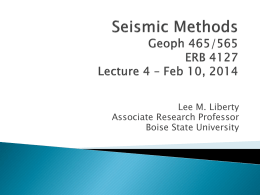 Seismic Methods Geoph 465/565 ERB 2104 Lecture 2 – Sept 6