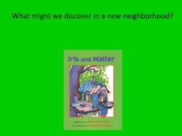 What might we discover in a new neighborhood?