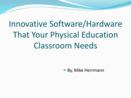 Innovative Software/Hardware That Your Physical Education