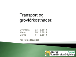 Transport og grovfôrkostnader.