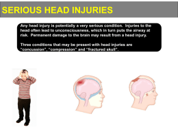 """concussion"", ""compression"" and ""fractured skull""."