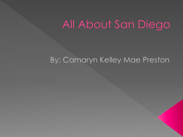 All About San Diego By: Camaryn Kelley Mae Preston I Live in San