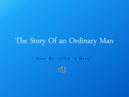 The Story Of an Ordinary Man
