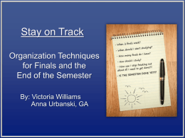 Stay On Track! Organization Techniques for Finals and the End of