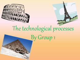 The technological processes
