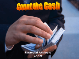 Financial Analysis LAP 6   Objectives Describe the importance of cash flow.  Describe the components of a cash flow statement.   Objective Describe the importance of cash flow.   • When.