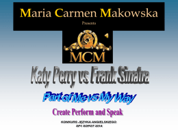 Maria Carmen Makowska Presents   Szanowni Państwo, Ladies and gentlemen My presentation is about two of my favourite songs and lyrics. I want to show.