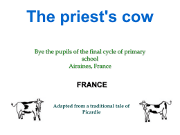 The priest's cow Bye the pupils of the final cycle of primary school Airaines, France  FRANCE Adapted from a traditional tale of Picardie   At church, Jacques and.