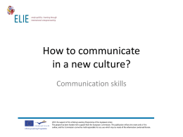 How to communicate in a new culture? Communication skills   How to communicate in a new culture? (Communication skills) This module gives you basic understanding about.