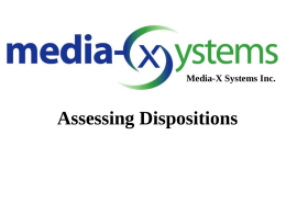 Media-X Systems Inc.  Assessing Dispositions mVal:Professional Assessing Dispositions Parents, teachers, educators, and researchers agree that effective teaching happens when teachers: • thoroughly know their subjects •