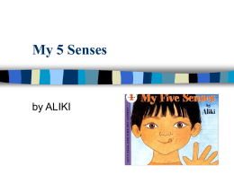 My 5 Senses  by ALIKI I can see. I see with my eyes.
