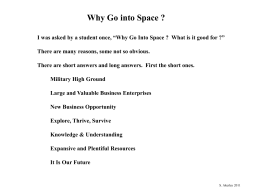 "Why Go into Space ? I was asked by a student once, ""Why Go Into Space ? What is it good."