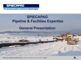 The international pipeline contractor for landmark projects  SPIECAPAG Pipeline & Facilities Expertise General Presentation  SPIECAPAG GENERAL PRESENTATION / Pipelines & Facilities Expertise / May.