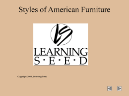 Styles of American Furniture  Copyright 2004, Learning Seed   These carved side chairs were carefully crafted in Philadelphia between 1740 and 1755 in the popular.