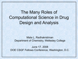 The Many Roles of Computational Science in Drug Design and Analysis  Mala L.