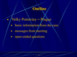 Outline   Velky Potraviny – Prague   basic information from the case    messages from meeting    open-ended questions   1    Velky Potraviny - Prague   Basic Information from the Case   Czech.