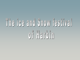 The temperatures in Harbin are often enough to minus 40°C and remain over a half year under the freezing point.