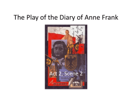 The Play of the Diary of Anne Frank  Act 2, Scene 2   Act 2, Scene 2: • Although everyone is worried about Mr Kraler -