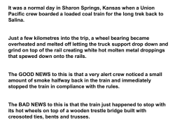 It was a normal day in Sharon Springs, Kansas when a Union Pacific crew boarded a loaded coal train for the.