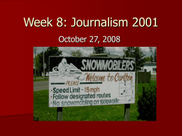 Week 8: Journalism 2001 October 27, 2008   What's misspelled? 1. 2. 3.  snowmobilers designated snowmobling   Lauren the Editor!   Mary the Traveling Editor!     Announcements   Election coverage: – Will email information   Review of last week's news   Hard.