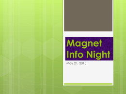 Magnet Info Night May 21, 2015   Typical  Magnet      grade schedule  Academic classes  Core – 3 period block Math – 1 period Science – 1 period   Elective   th class  Band, Orchestra, Wheel  