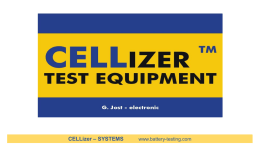 CELLizer – SYSTEMS  www.battery-testing.com   Modular Capacity - Test - System  CS - 3001 CELLizer – SYSTEMS  www.battery-testing.com   • Modular test system  • Easy to operate • Expandable up to.