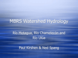 MBRS Watershed Hydrology Río Motagua, Río Chamelecón and Río Ulúa Paul Kirshen & Ned Spang.