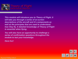 Theory of Flight Performance Objective  This module will introduce you to Theory of Flight.