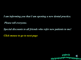 I am informing you that I am opening a new dental practice. Please tell everyone. Special discounts to all friends who refer.