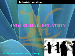 Industrial relation  INDUSTRIAL RELATION INDUSTRY Sec2(j)  It means any business,trade,undertaking,manufacturing or calling of employers & includes any calling ,service ,employment, handicraft or industrial occupation or avocation.