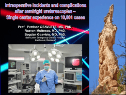 Prof. Petrisor GEAVLETE, MD, PhD. Razvan Multescu, MD, PhD. Bogdan Geavlete, MD, PhD. Saint John Emergency Clinical Hospital Bucharest, Romania   7.5F  7.5F  8.0F  8.2F  8.5F  8.7F  9.0F    8/9.8F Wolf, 8 and 10F.