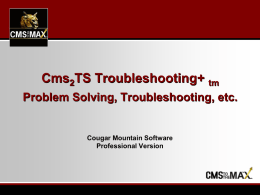 Cms2TS Troubleshooting+ tm Problem Solving, Troubleshooting, etc.  Cougar Mountain Software Professional Version cms2TS Troubleshooting+ tm Accounts Payable Module-Problem Solving I duplicated some of the bills.