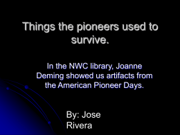Things the pioneers used to survive. In the NWC library, Joanne Deming showed us artifacts from the American Pioneer Days.  By: Jose Rivera.