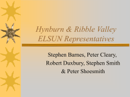 Hynburn & Ribble Valley ELSUN Representatives Stephen Barnes, Peter Cleary, Robert Duxbury, Stephen Smith & Peter Shoesmith   Being Part of Meetings  Stephen, Robert & Peter are.