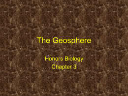 The Geosphere Honors Biology Chapter 3   Definition • The solid part of the earth, including all rock, soil, and sediments • 6378 km radius • Determined by seismic studies   Composition • Crust.