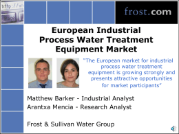 "European Industrial Process Water Treatment Equipment Market ""The European market for industrial process water treatment equipment is growing strongly and presents attractive opportunities for market participants""  Matthew Barker."