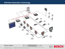DCN Next Generation Technology  Security Systems  ST/PRM3-EU | 02.Mar.06 DCNNG SA SD Technology  DCN Next Gen  | © Robert Bosch GmbH reserves all rights even.