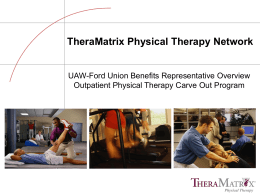 TheraMatrix Physical Therapy Network  UAW-Ford Union Benefits Representative Overview Outpatient Physical Therapy Carve Out Program  Physical Therapy.